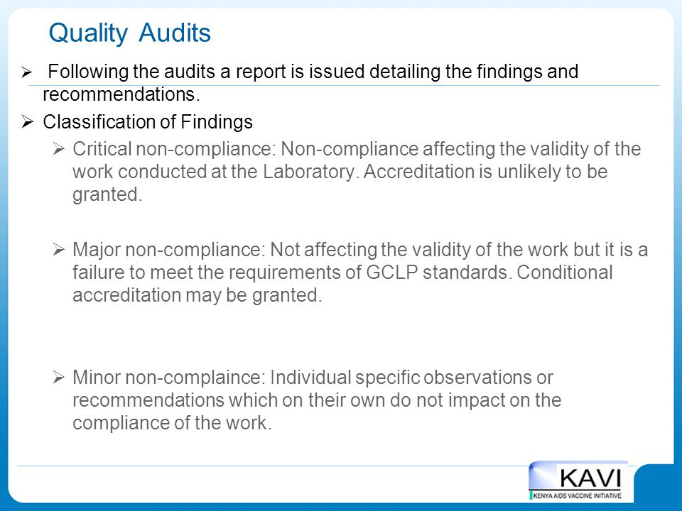 Quality Audits  Following the audits a report is issued detailing the findings and recommendations.