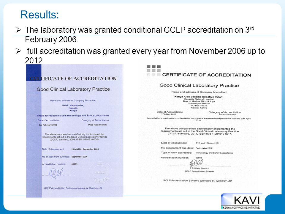 Results:  The laboratory was granted conditional GCLP accreditation on 3 rd February 2006.