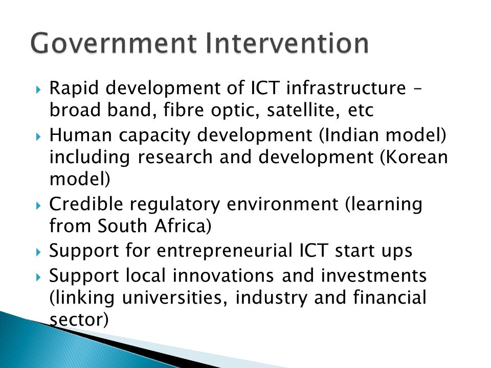  Rapid development of ICT infrastructure – broad band, fibre optic, satellite, etc  Human capacity development (Indian model) including research and