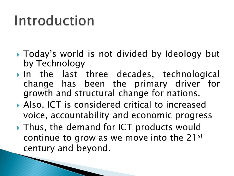  Nigeria has witnessed modest level of growth in the mobile telecom over the last 2 decades  The growth, however, is skewed to urban areas  Access to ICT and the resources to permit ICT utilisation is paramount to IT revolution  Very often, 'access to market' and access to ICT product require skills, knowledge and abilities  This paper examines the binding constraints to accessing the essential benefits of ICT opportunities and the policy change required to facilitate the development of a true ICT enabled nation.