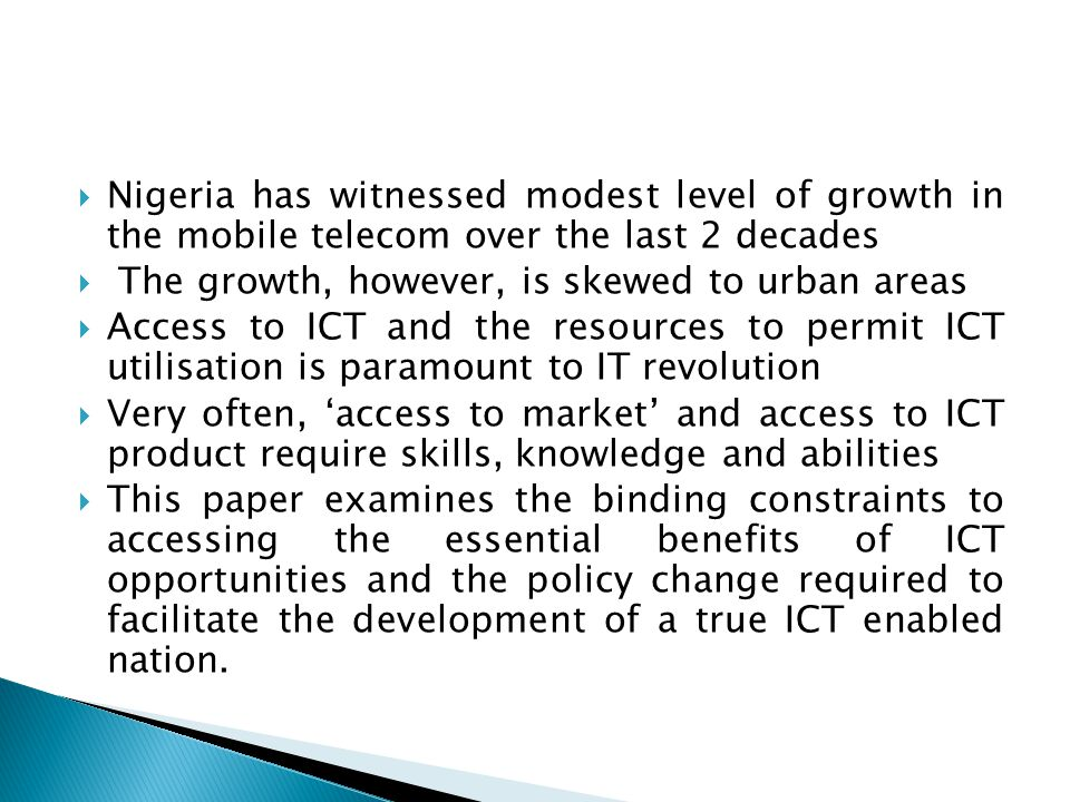  Nigeria has witnessed modest level of growth in the mobile telecom over the last 2 decades  The growth, however, is skewed to urban areas  Access