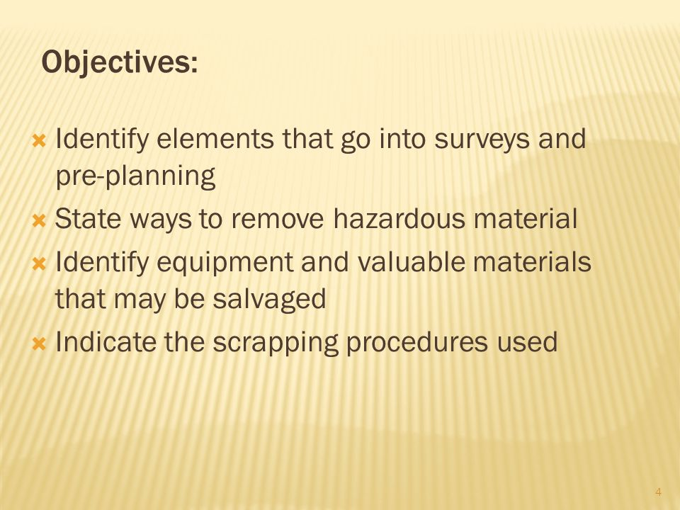 Objectives:  Identify elements that go into surveys and pre-planning  State ways to remove hazardous material  Identify equipment and valuable mate