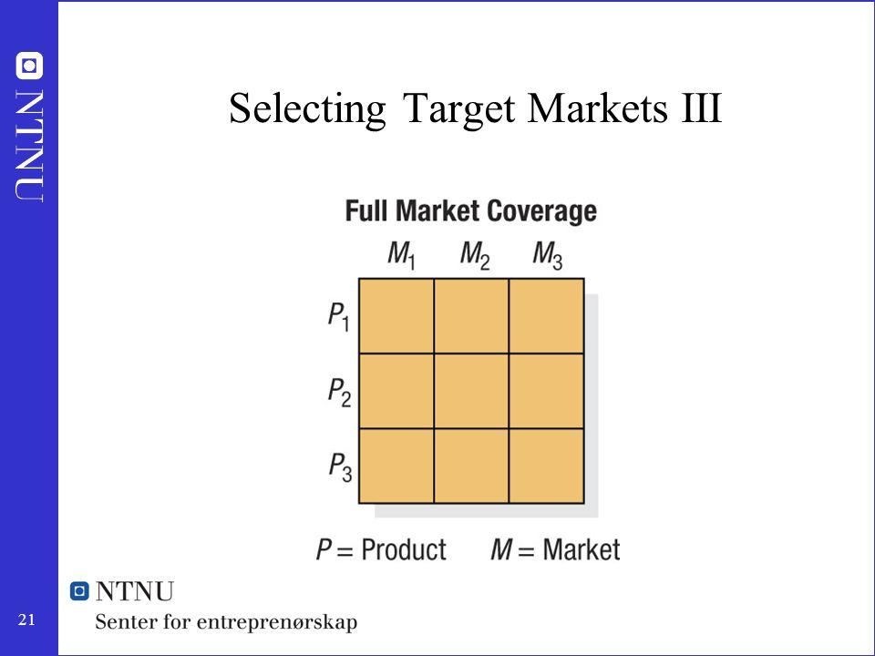 21 Selecting Target Markets III