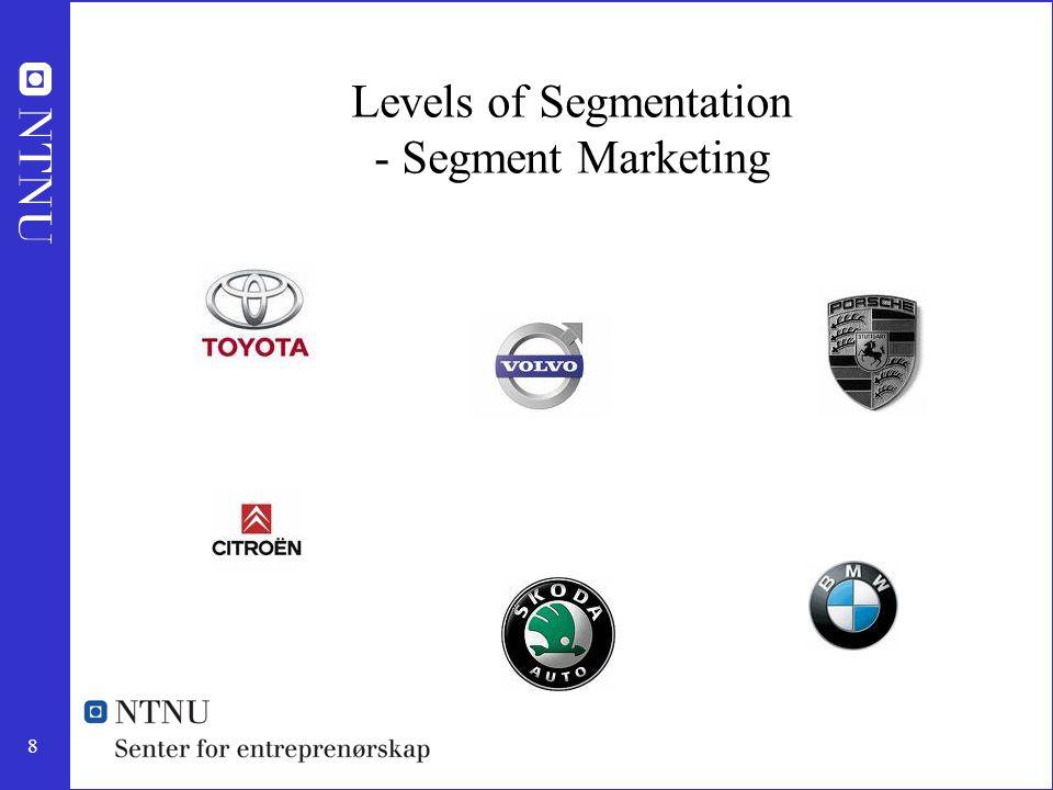 8 Levels of Segmentation - Segment Marketing
