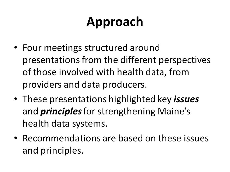 Approach Four meetings structured around presentations from the different perspectives of those involved with health data, from providers and data producers.