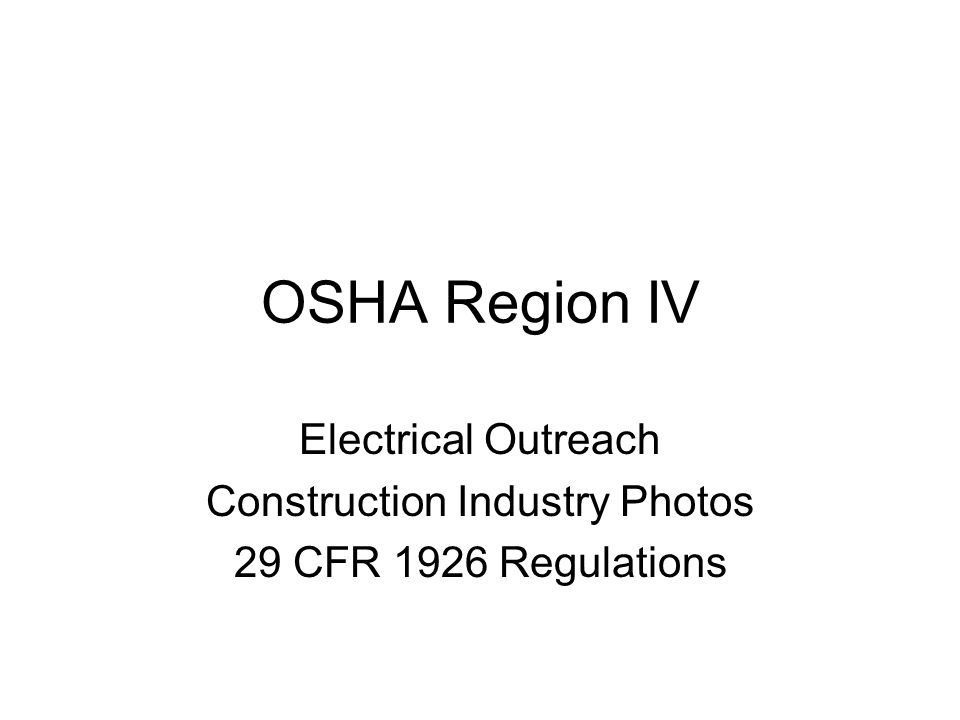 OSHA Region IV Electrical Outreach Construction Industry Photos 29 CFR 1926 Regulations