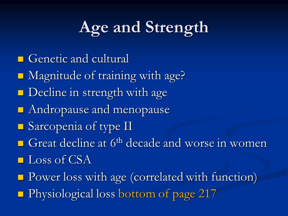Age and Strength Genetic and cultural Genetic and cultural Magnitude of training with age.