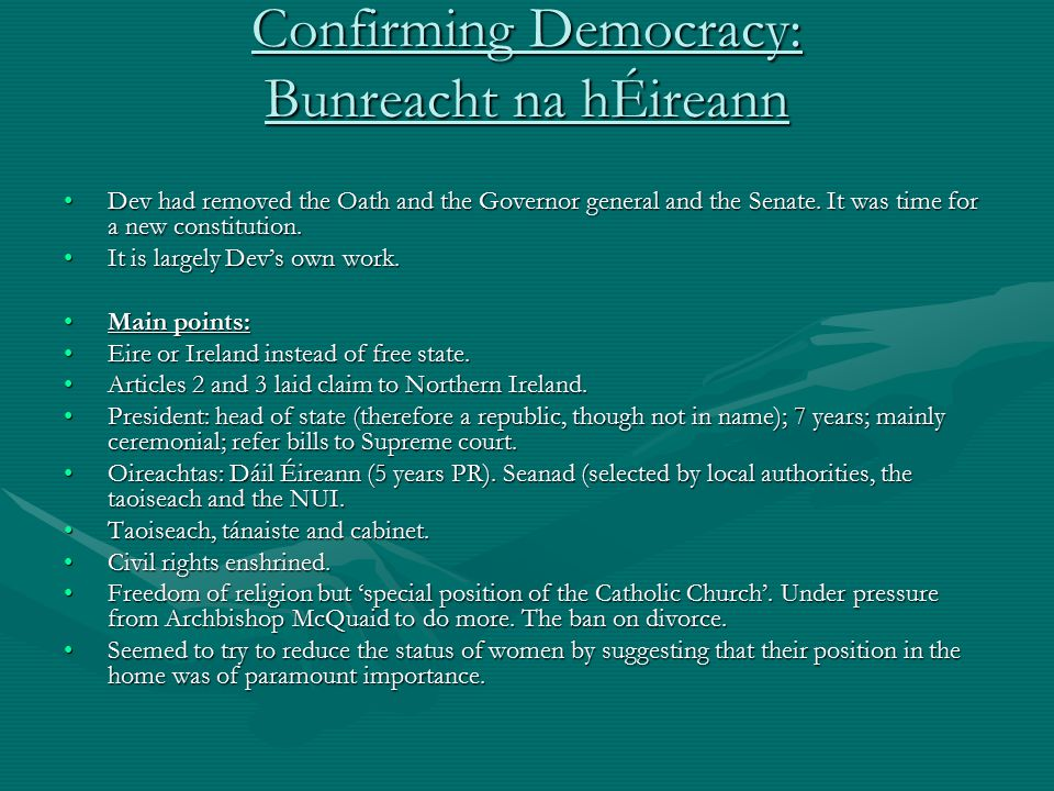 Bunreacht na hÉireann In spite of opposition of women's groups the constitution was passed with a small majority.