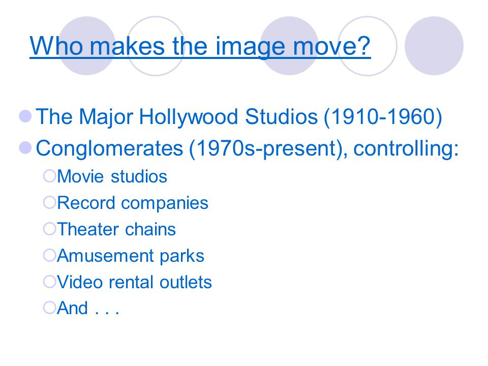 Who makes the image move.