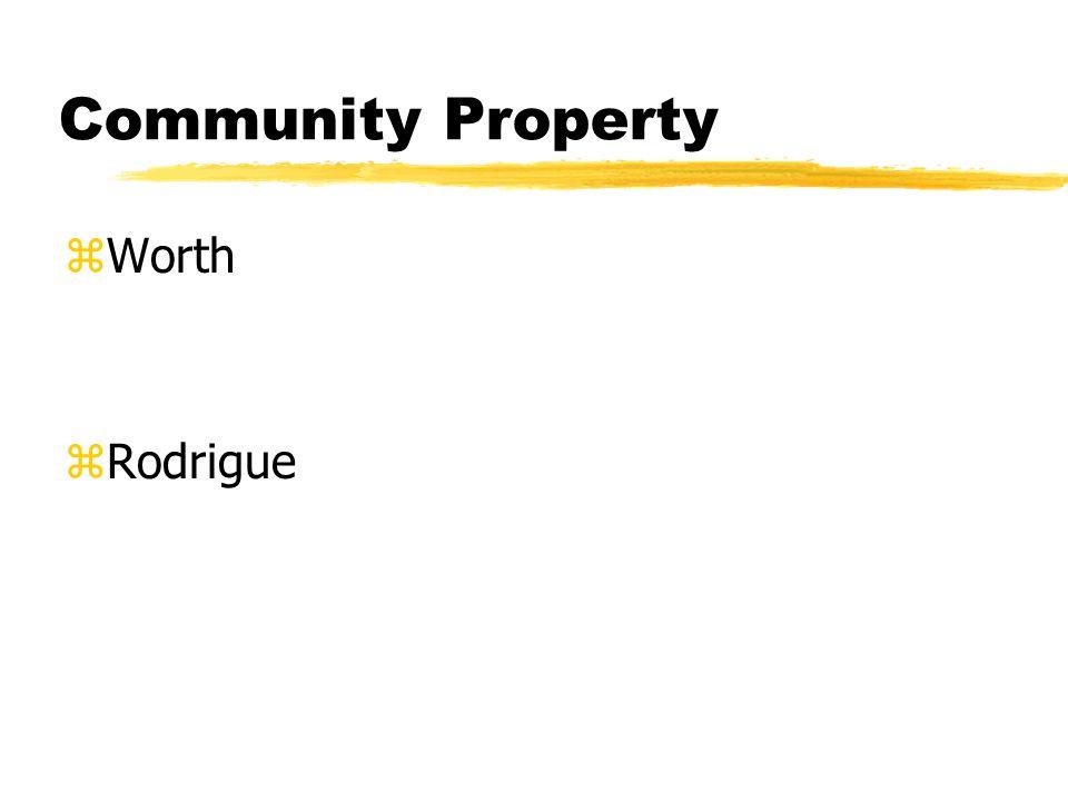 Community Property zWorth zRodrigue
