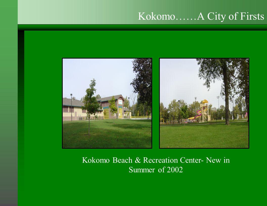 Kokomo Beach & Recreation Center- New in Summer of 2002 Kokomo……A City of Firsts