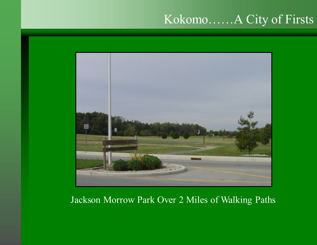 Jackson Morrow Park Over 2 Miles of Walking Paths Kokomo……A City of Firsts