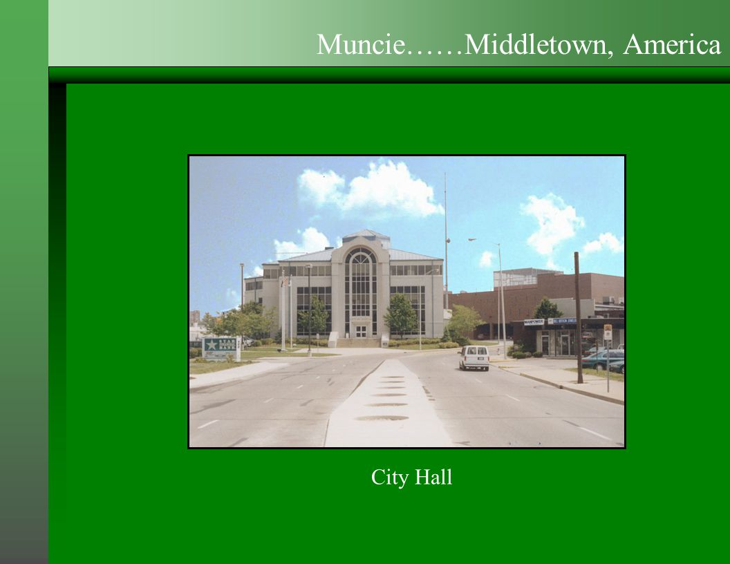 City Hall Muncie……Middletown, America