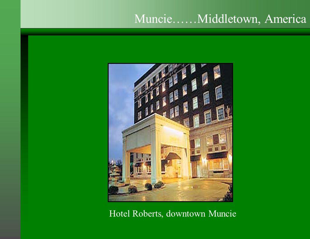 Hotel Roberts, downtown Muncie Muncie……Middletown, America