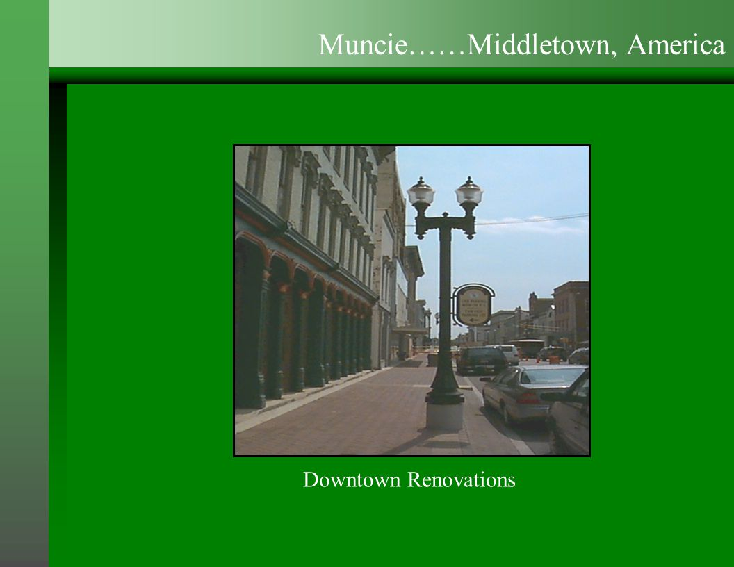 Downtown Renovations Muncie……Middletown, America