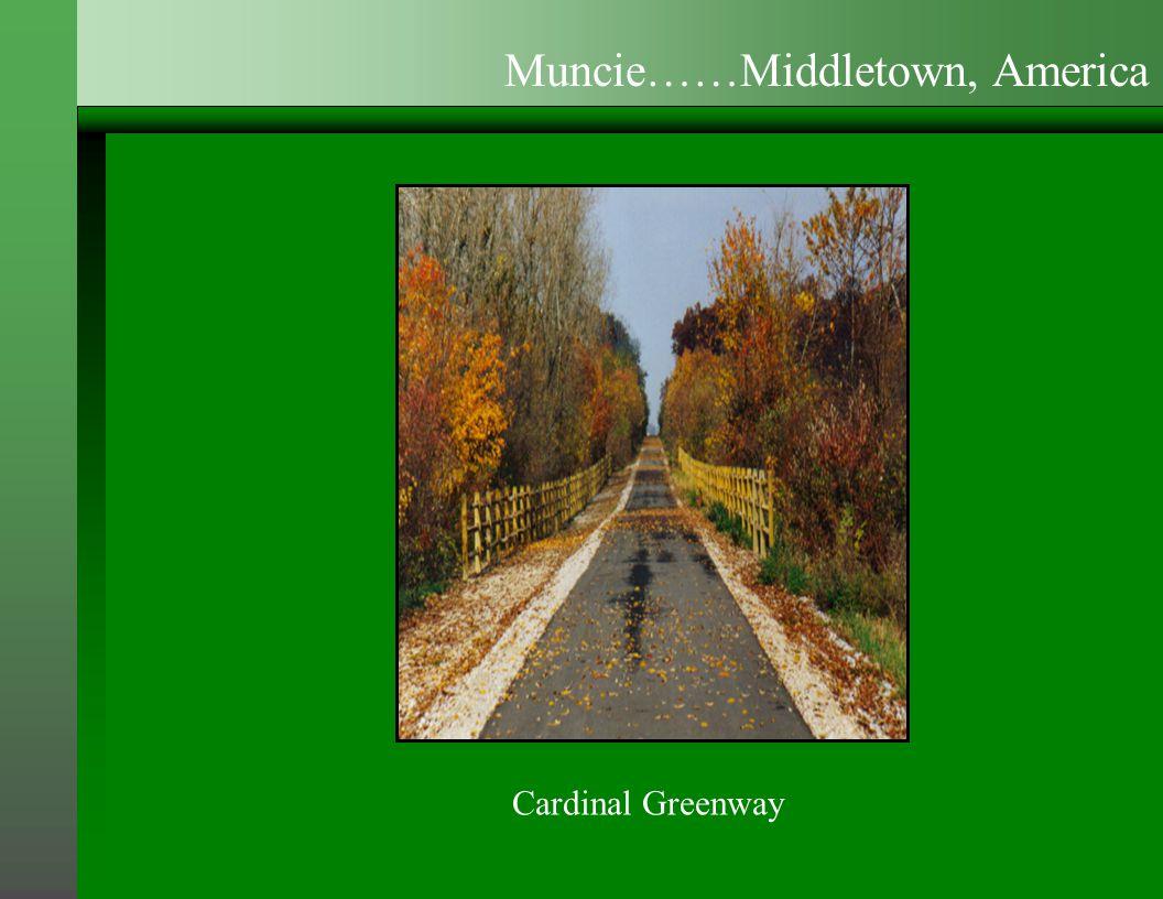 Cardinal Greenway Muncie……Middletown, America