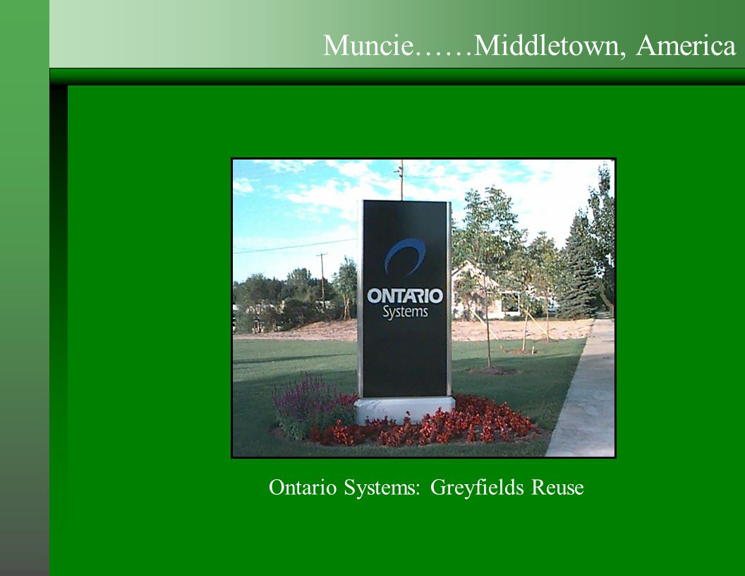 Ontario Systems: Greyfields Reuse Muncie……Middletown, America
