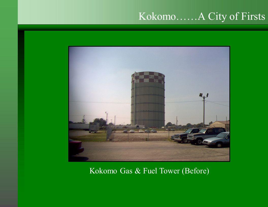 Kokomo Gas & Fuel Tower (Before) Kokomo……A City of Firsts