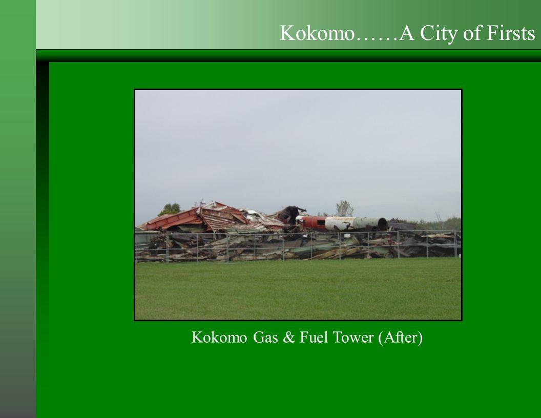 Kokomo Gas & Fuel Tower (After) Kokomo……A City of Firsts