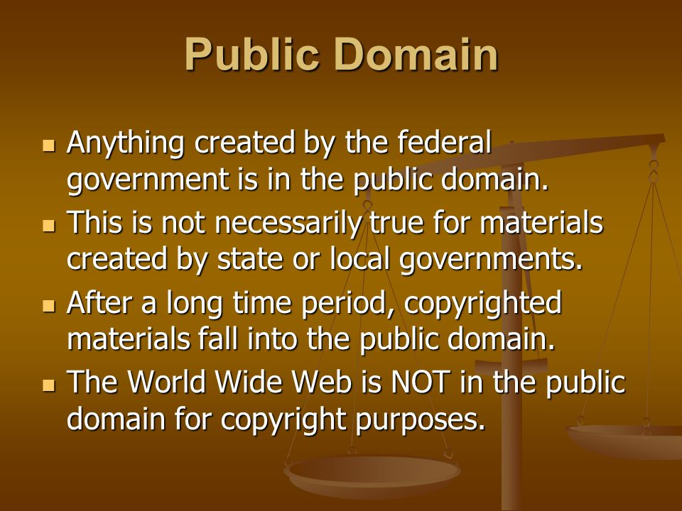 Public Domain Anything created by the federal government is in the public domain. Anything created by the federal government is in the public domain.