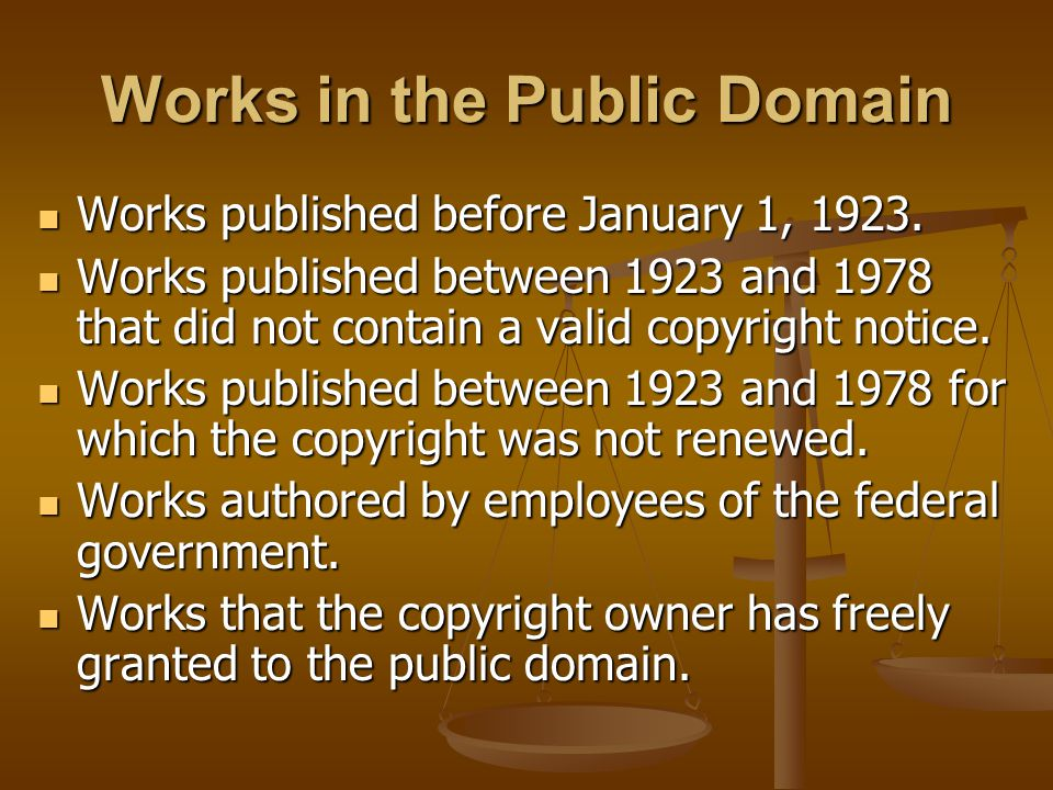 Works in the Public Domain Works published before January 1, 1923. Works published before January 1, 1923. Works published between 1923 and 1978 that