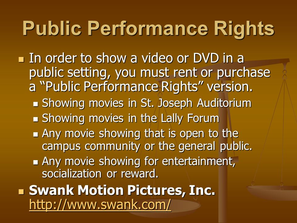 "Public Performance Rights In order to show a video or DVD in a public setting, you must rent or purchase a ""Public Performance Rights"" version. In ord"