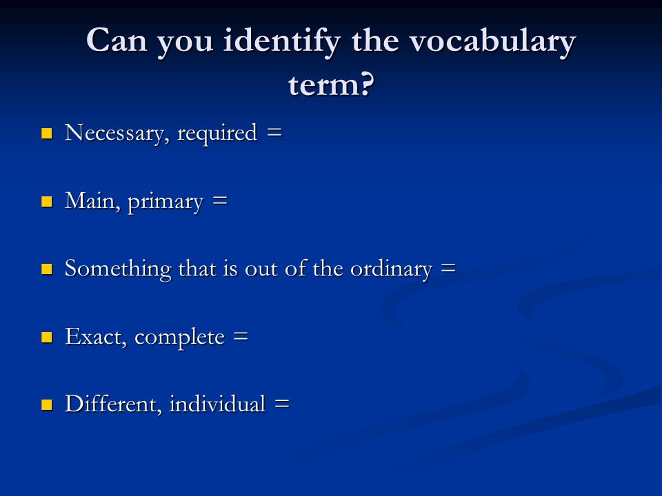 Can you identify the vocabulary term.
