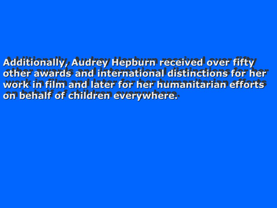 Audrey receives her second Oscar ® (posthumously) Jean Hersholt Humanitarian Award
