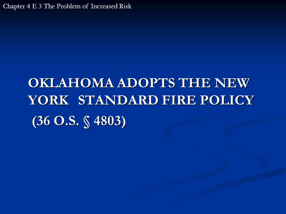 OKLAHOMA ADOPTS THE NEW YORK STANDARD FIRE POLICY (36 O.S.