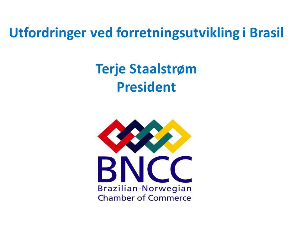 Utfordringer ved forretningsutvikling i Brasil Terje Staalstrøm President