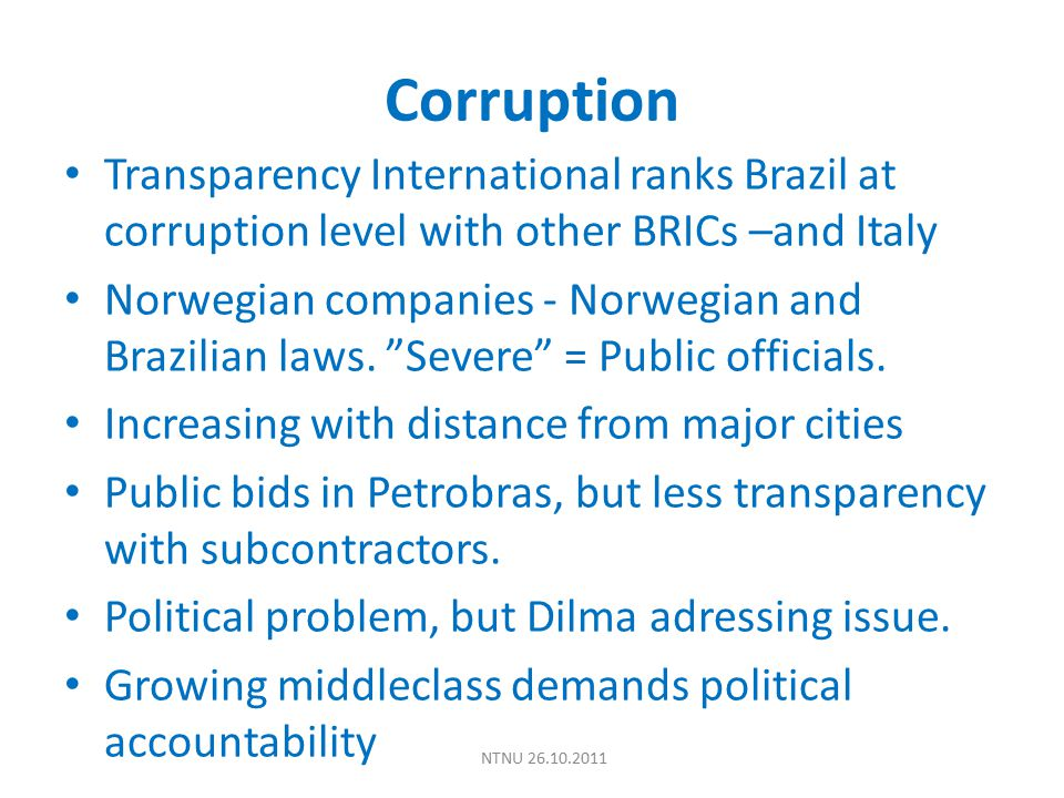 Corruption Transparency International ranks Brazil at corruption level with other BRICs –and Italy Norwegian companies - Norwegian and Brazilian laws.