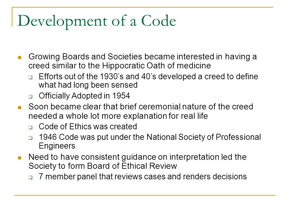 Development of a Code Growing Boards and Societies became interested in having a creed similar to the Hippocratic Oath of medicine  Efforts out of th