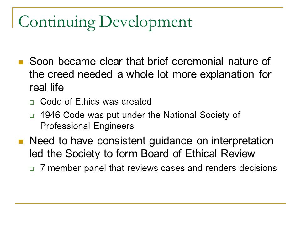 Continuing Development Soon became clear that brief ceremonial nature of the creed needed a whole lot more explanation for real life  Code of Ethics