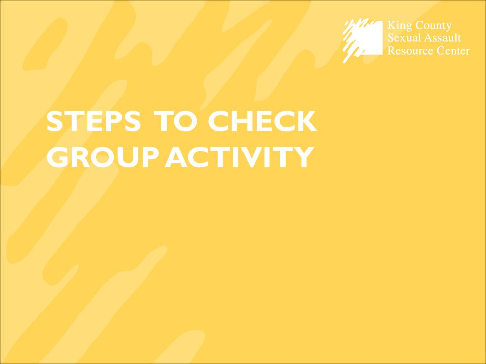 STEPS TO CHECK GROUP ACTIVITY