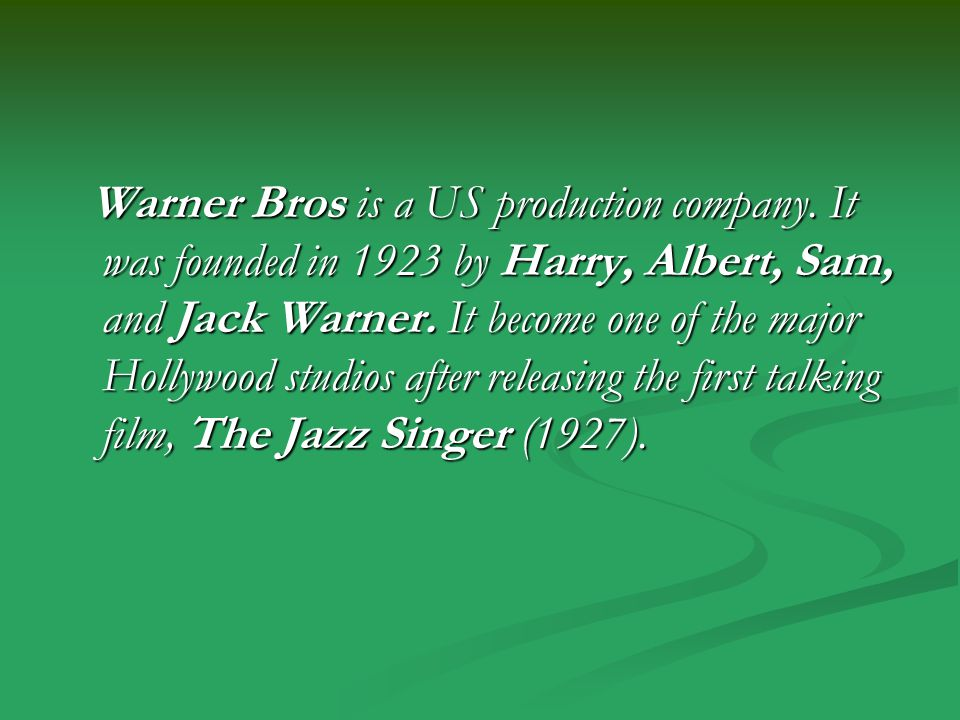Warner Bros is a US production company.