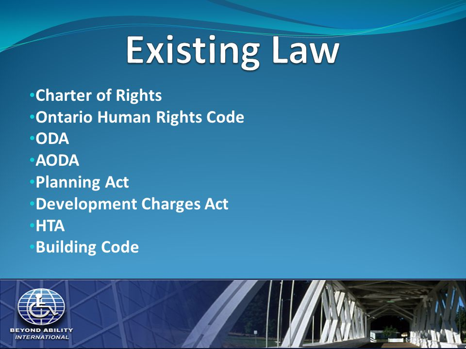Charter of Rights Ontario Human Rights Code ODA AODA Planning Act Development Charges Act HTA Building Code