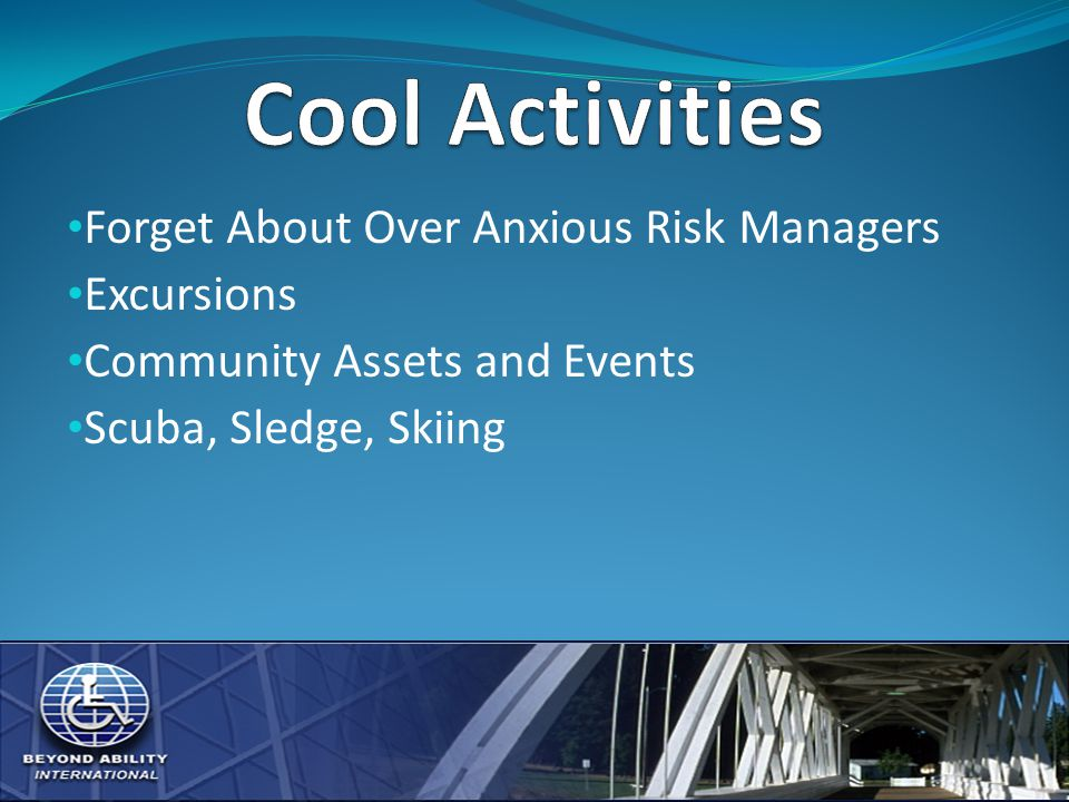 Forget About Over Anxious Risk Managers Excursions Community Assets and Events Scuba, Sledge, Skiing