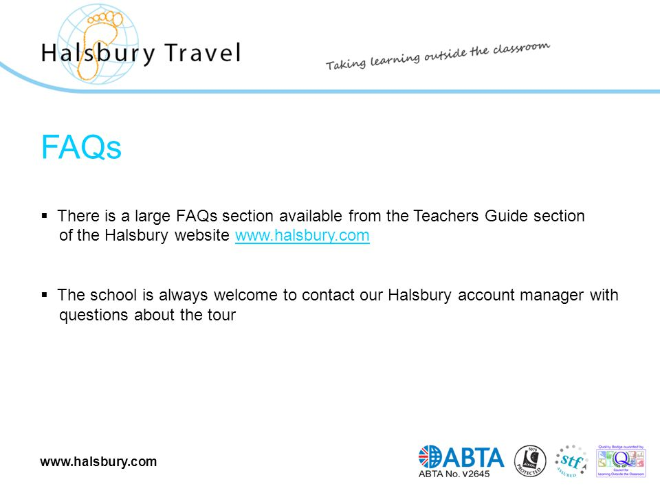 www.halsbury.com FAQs  There is a large FAQs section available from the Teachers Guide section of the Halsbury website www.halsbury.comwww.halsbury.c