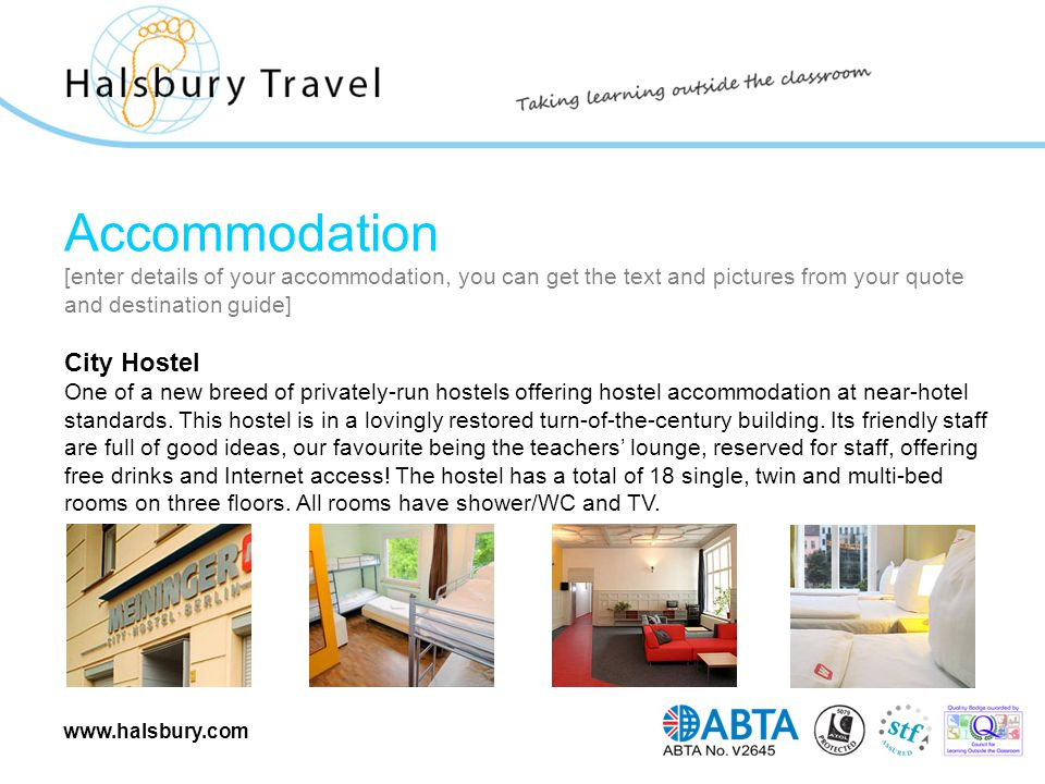 www.halsbury.com Accommodation [enter details of your accommodation, you can get the text and pictures from your quote and destination guide] City Hos