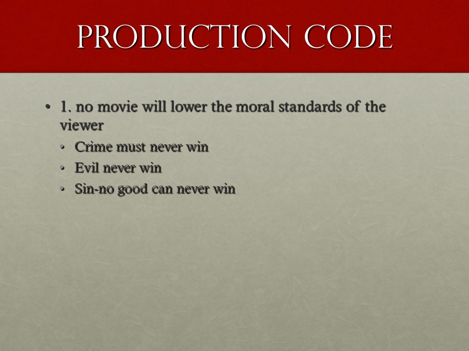 Production code 1. no movie will lower the moral standards of the viewer1.