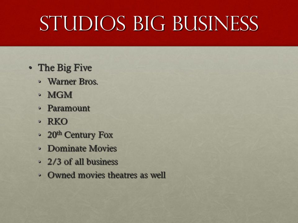 Studios big business The Big FiveThe Big Five Warner Bros.Warner Bros.