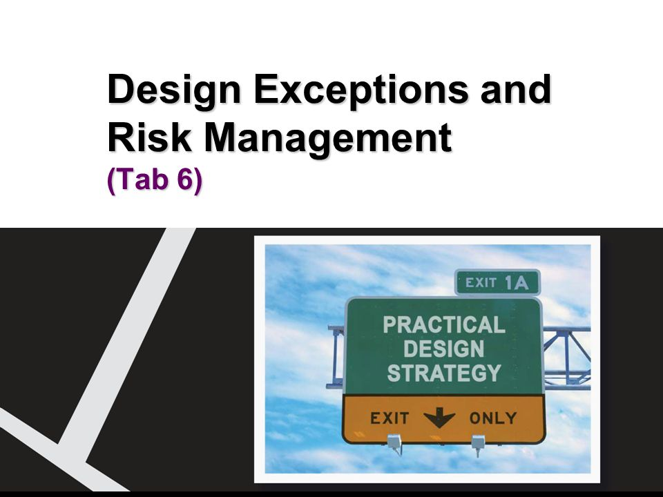 Design Exceptions and Risk Management (Tab 6)