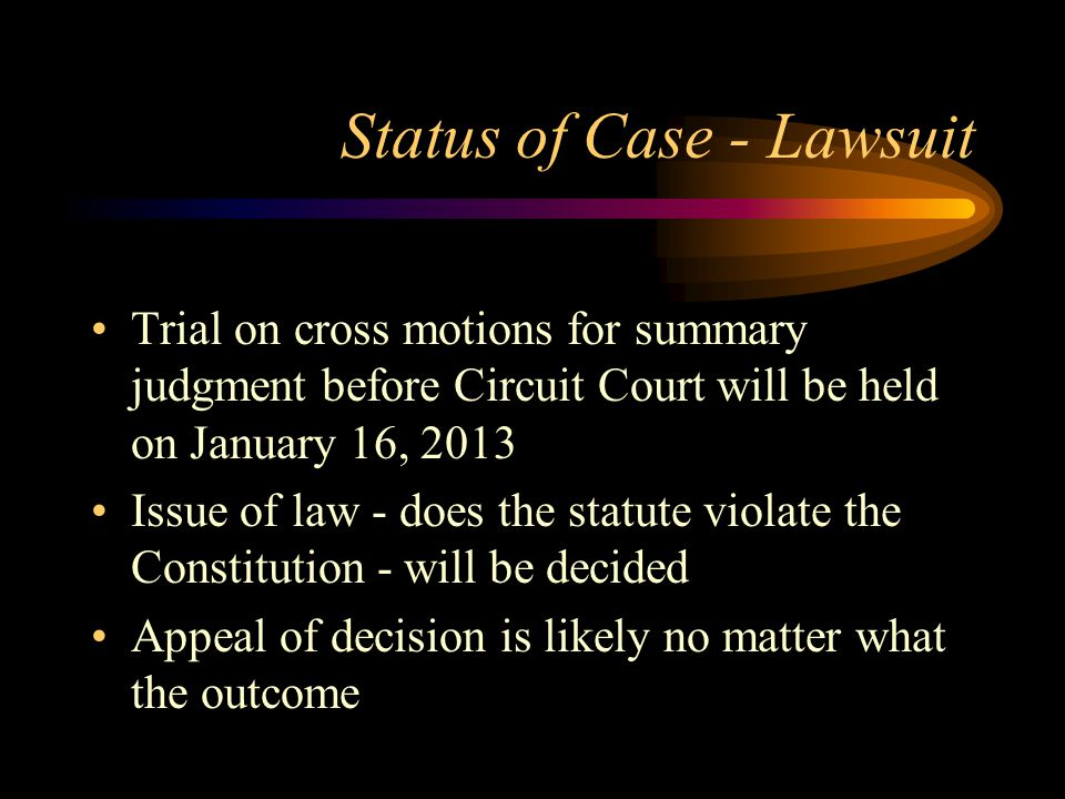Status of Trial Court Proceedings Parties have begun to conduct the discovery process to produce the evidence needed to support the claims Suits of this type are time consuming and fact specific Litigation is being conducted by the Southern Legal Counsel UF Center