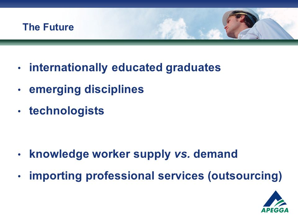 The Future internationally educated graduates emerging disciplines technologists knowledge worker supply vs.