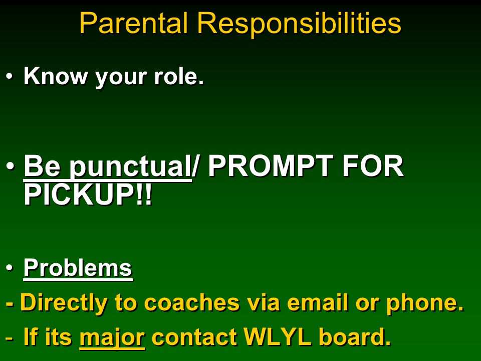 Parental Responsibilities Know your role. Be punctual/ PROMPT FOR PICKUP!.