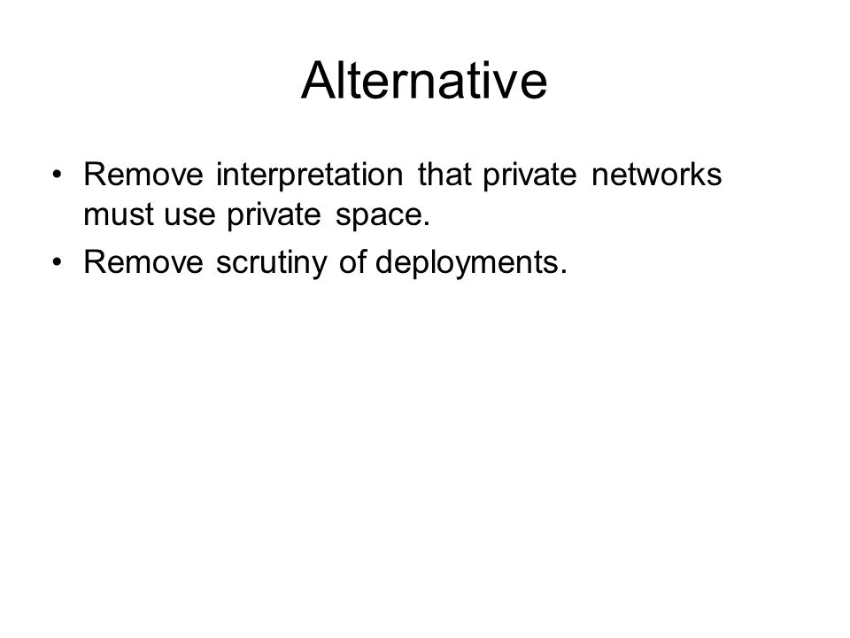 Alternative Remove interpretation that private networks must use private space.