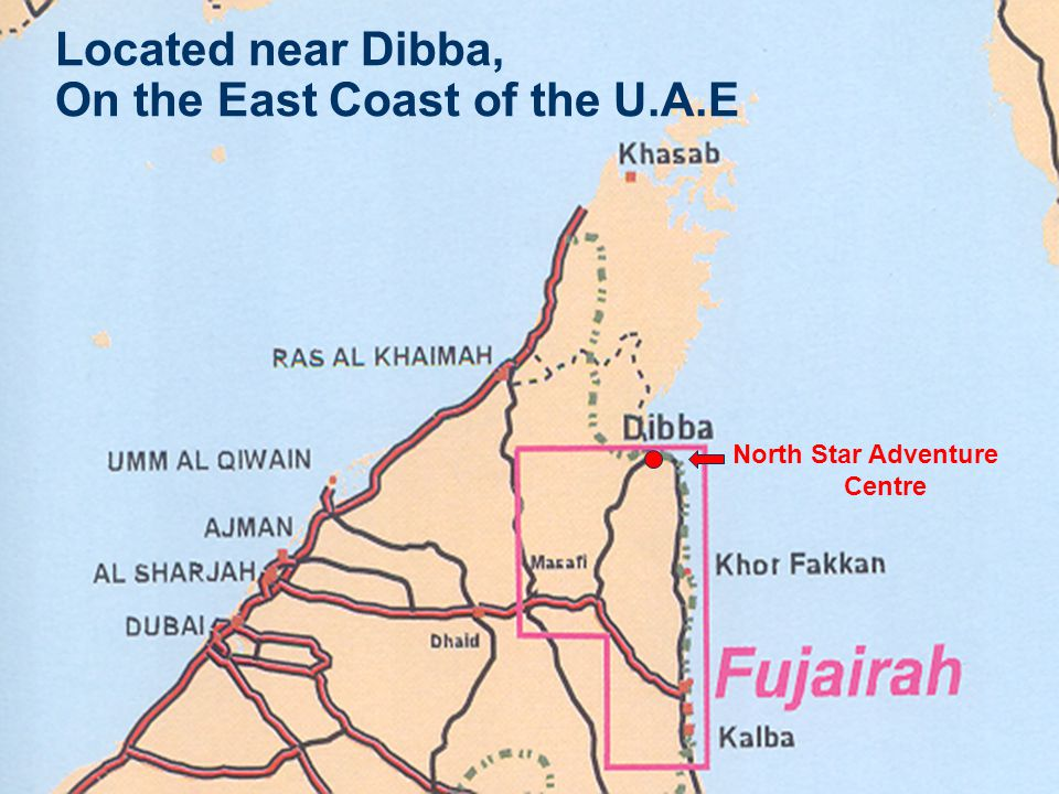 Located near Dibba, On the East Coast of the U.A.E North Star Adventure Centre