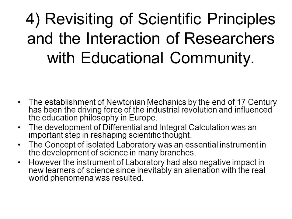 4) Revisiting of Scientific Principles and the Interaction of Researchers with Educational Community.