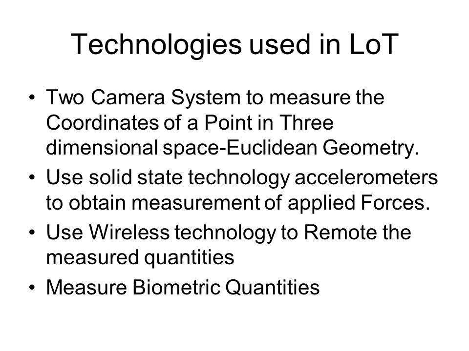 Technologies used in LoT Two Camera System to measure the Coordinates of a Point in Three dimensional space-Euclidean Geometry.