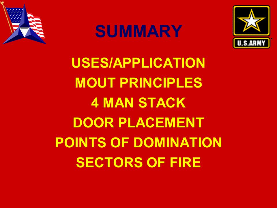 SUMMARY USES/APPLICATION MOUT PRINCIPLES 4 MAN STACK DOOR PLACEMENT POINTS OF DOMINATION SECTORS OF FIRE